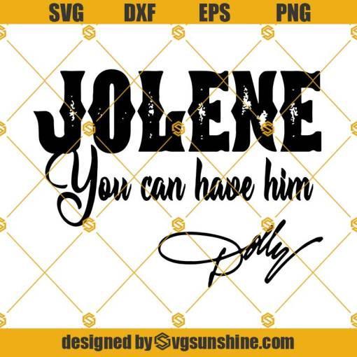 Jolene You Can Have Him Svg