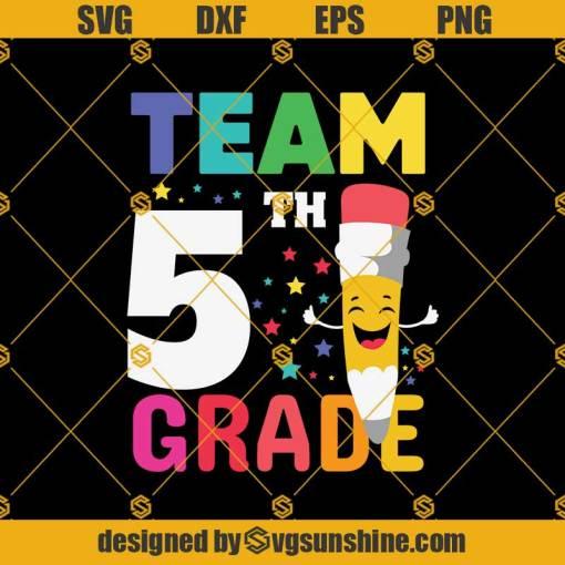 Team 5th Grade Pencil Back Svg, Graduation Svg, Kindergarten Svg, Pre K Svg, Back To School Svg