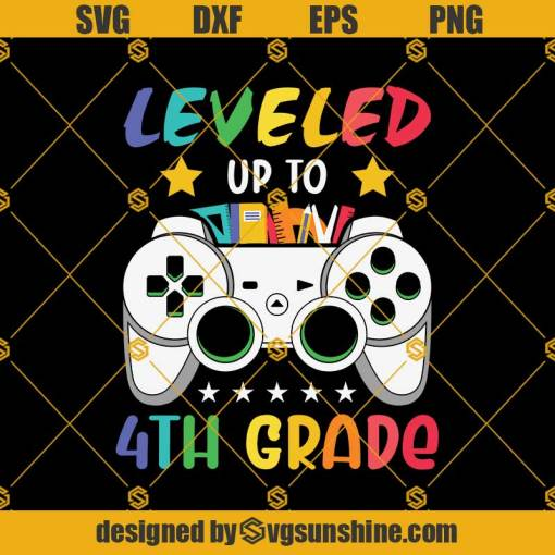 Leveled Up To 4th Grade Svg, Graduation Svg, Kindergarten Svg, Pre K Svg, Back To School Svg