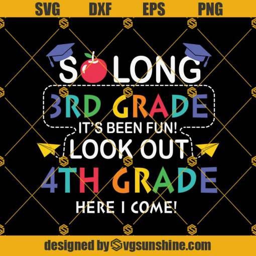 So Long 3rd Grade 4th-Svg, Graduation Svg, Kindergarten Svg, Pre K Svg, Back To School Svg