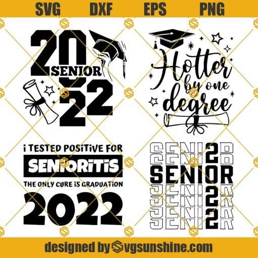 Senior 2022 SVG Bundle, Hotter by one degree SVG, Senior 2022 SVG, 2022 Graduate SVG
