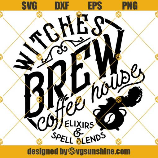 Witches Brew Coffee House SVG, Halloween Sign SVG, Witches Brew SVG