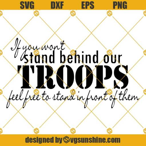 Support Our Troops SVG, Stand Behind Our Troops SVG, Military SVG, Patriotic SVG