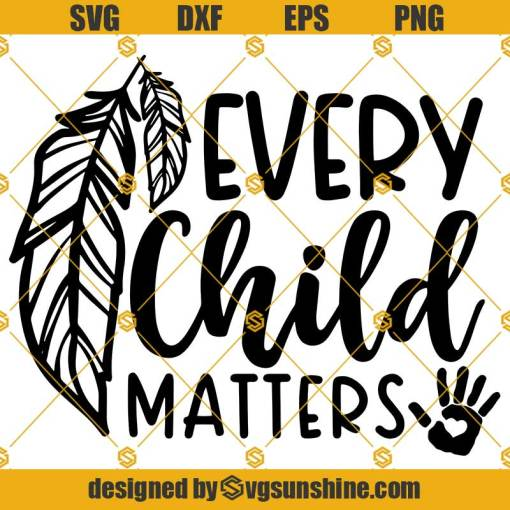 Every Child Matters Svg Png Eps Dxf, Save Children Quote Svg, Children Svg, School Svg, Feathers Svg, Child Awareness Svg