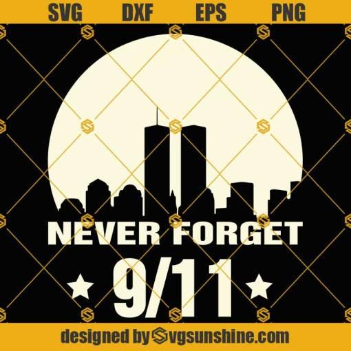 Never Forget 9 11 SVG