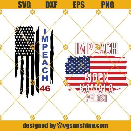 American Flag Impeach 46 Joe Biden SVG, Impeach Biden Kamala Pelosi SVG, Anti Biden SVG