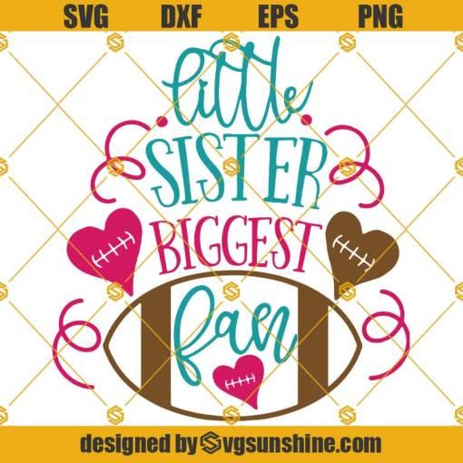 Football Sister SVG, Little Sister Biggest Fan SVG