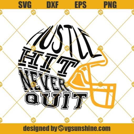 Hustle Hit Helmet Football SVG, Hustle Hit Never Quit SVG