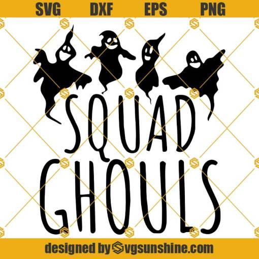 Squad Ghouls SVG, Ghost SVG, Funny Halloween SVG
