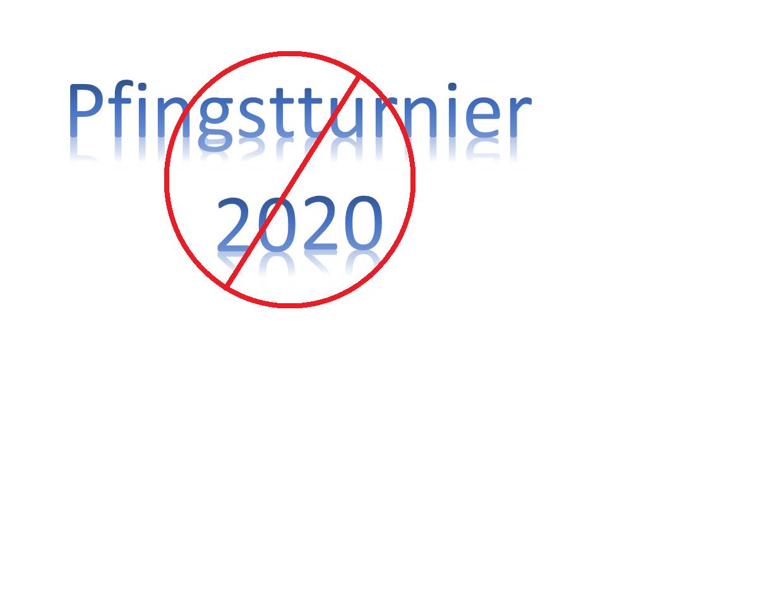 """""""Pfingstturnier 2020 abgesagt"""""""