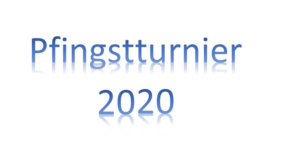 """""""Pfingstturnier 2020"""""""