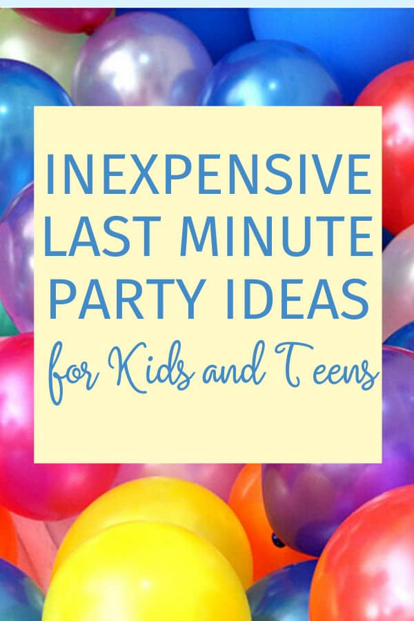 inexpensive last minute party ideas for