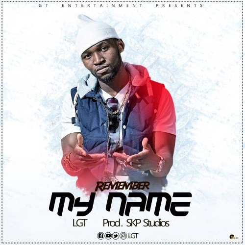 LGT OFFICIAL Swahili media Remember my name by LGT Download mp3