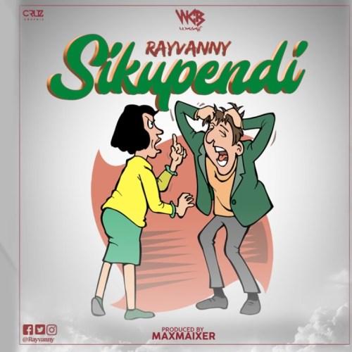 Sikupendi Ryvanni Rayvanny 8211 Sikupendi Official Audio