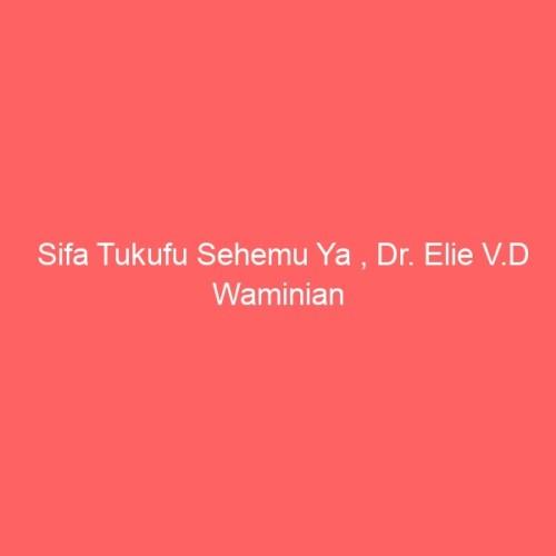 Wapt image 17248 Sifa Tukufu Sehemu Ya Dr Elie V D Waminian