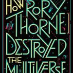 Book Review | How Rory Thorne Destroyed the Multiverse