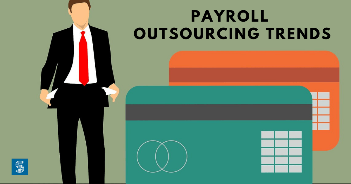Payroll Outsourcing Trends, Analysis and its Imprints on Global Market