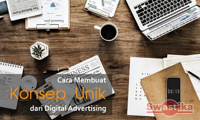 Cara Membuat Konsep Unik dari Digital Advertising