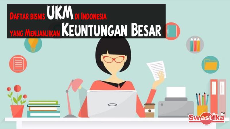 Daftar bisnis UKM di Indonesia yang Menjanjikan Keuntungan Besar