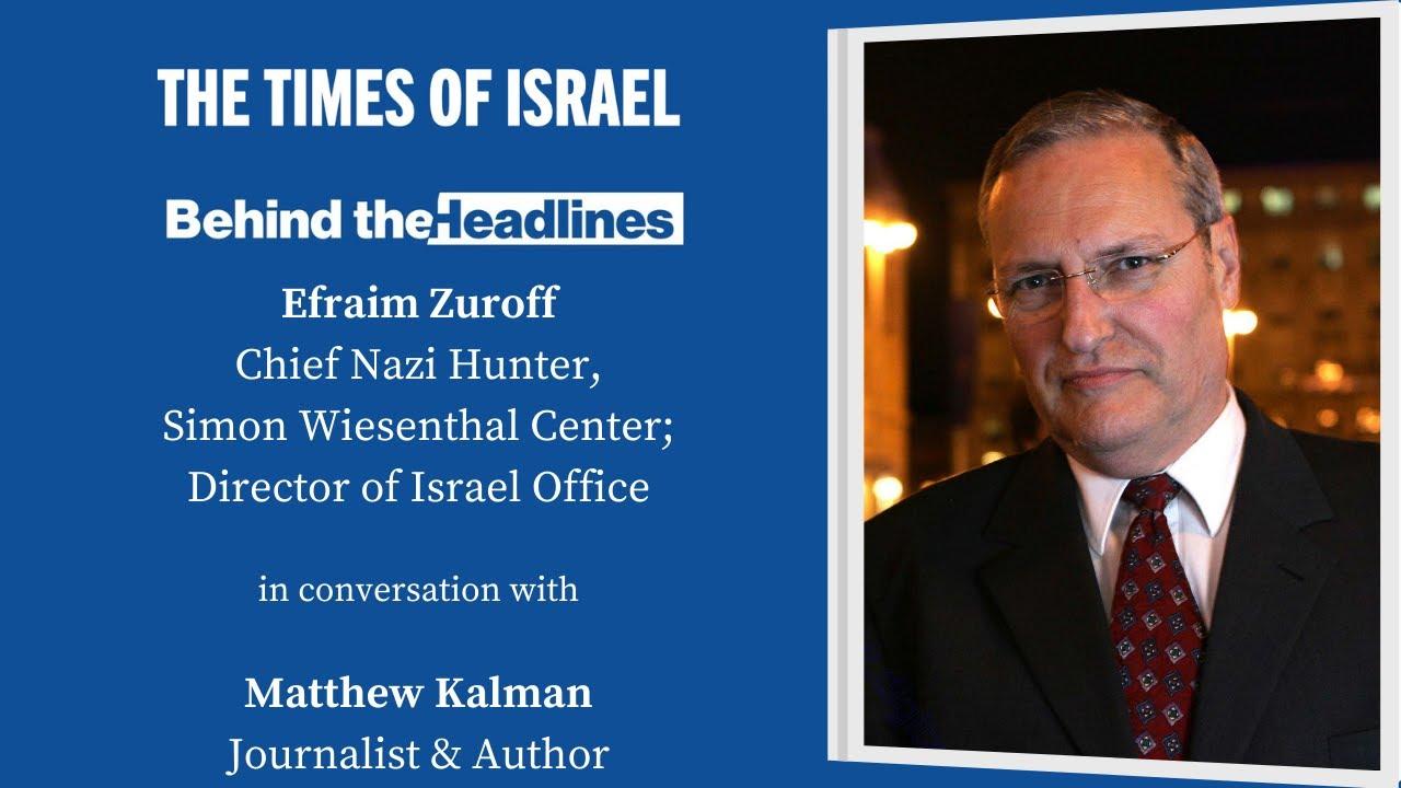Behind the Headlines: Nazi-hunter Efraim Zuroff with author Matthew Kalman