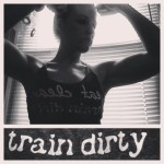 train dirty