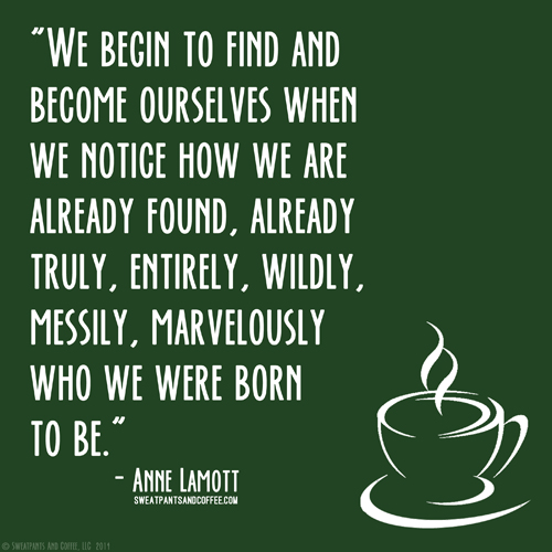 Anne Lamott we are already found quote_