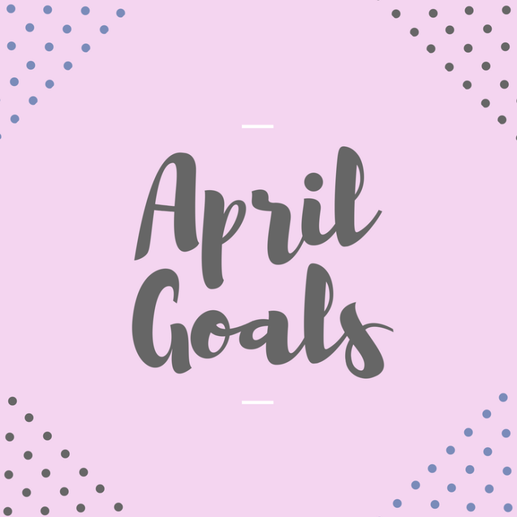April Goals