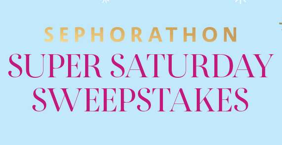 Sephora Super Saturday Sweepstakes
