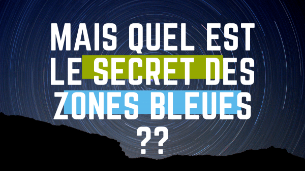 secret des zones bleues