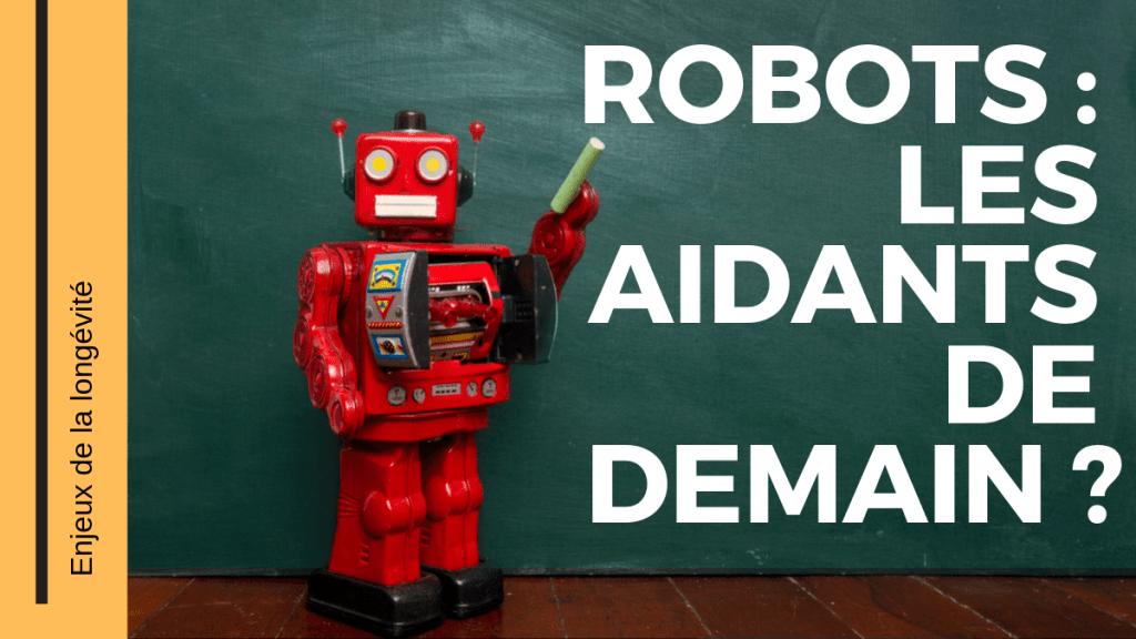 robots, les aidants de demain
