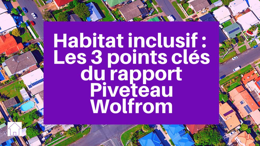 habitat inclusif les trois points clés du rapport piveteau wolfrom