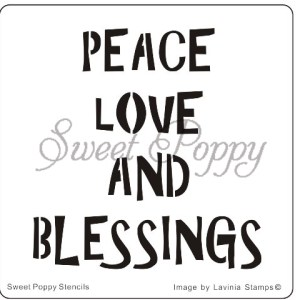 Sweet Poppy Stencil: Peace, Love & Blessings
