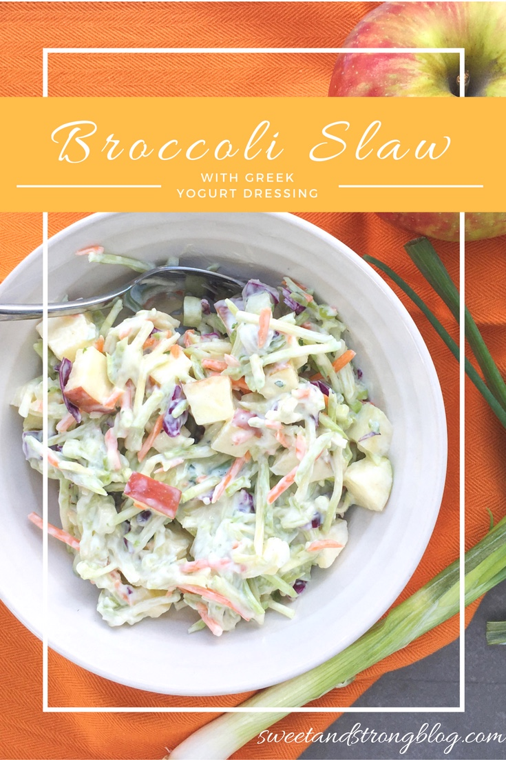 Broccoli Slaw with Apples and Greek Yogurt Dressing - Sweet and Strong