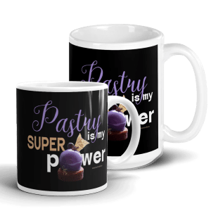 Pastry is my Superpower White and Black Glossy Pastry Art Mug with Zinfandel Dessert