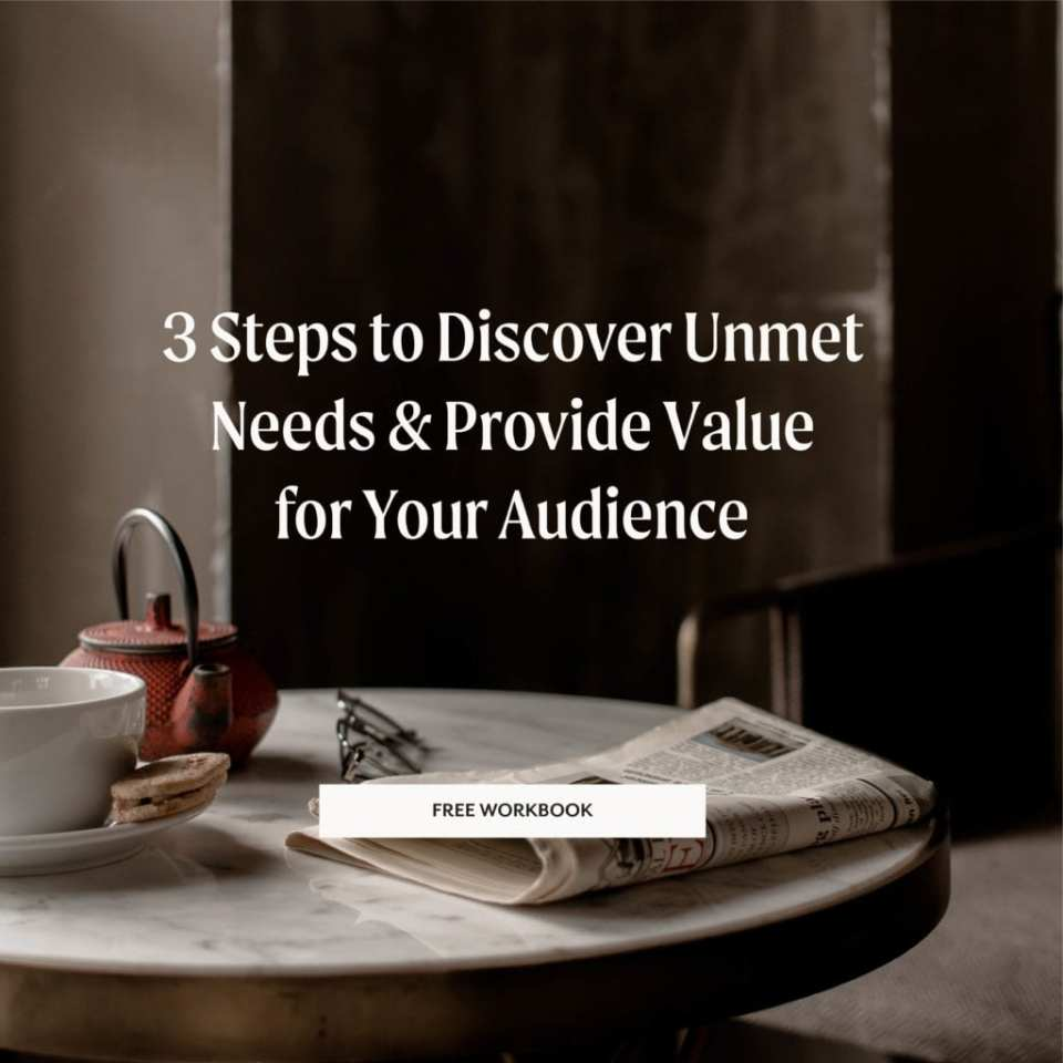 3 Steps to discover unmet needs and provide value to your audience