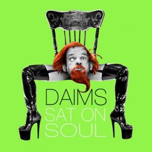 DAIMS - Sat On Soul