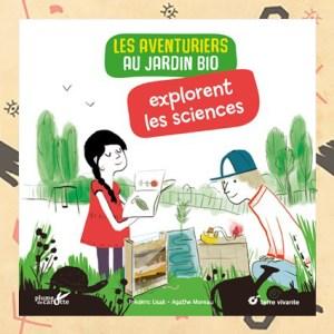 Les aventuriers au jardin bio explorent les sciences