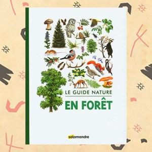 Le guide nature En forêt