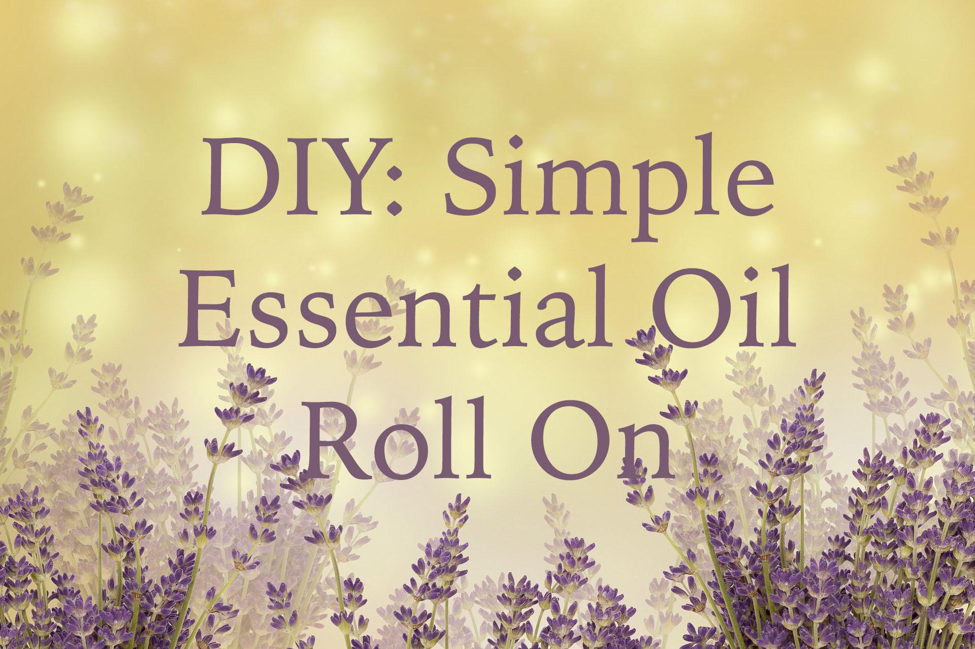 DIY Simple Essential Oil Roll On