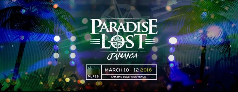 Paradise Lost Jamaica – EDM and Reggae Festival Spring Break 2016