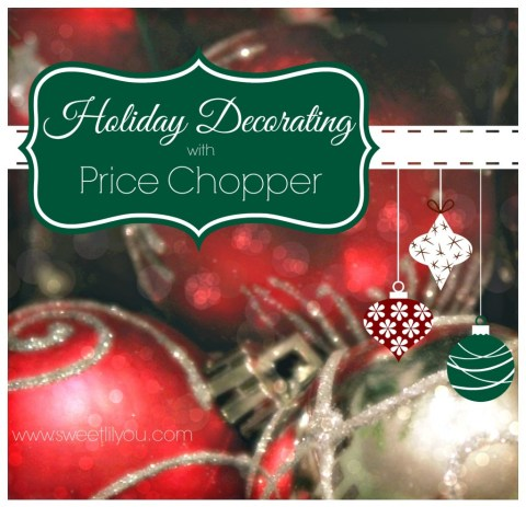Holiday Decorating with Price Chopper and SweetLilYou #Shop #HolidayAdvantEdge