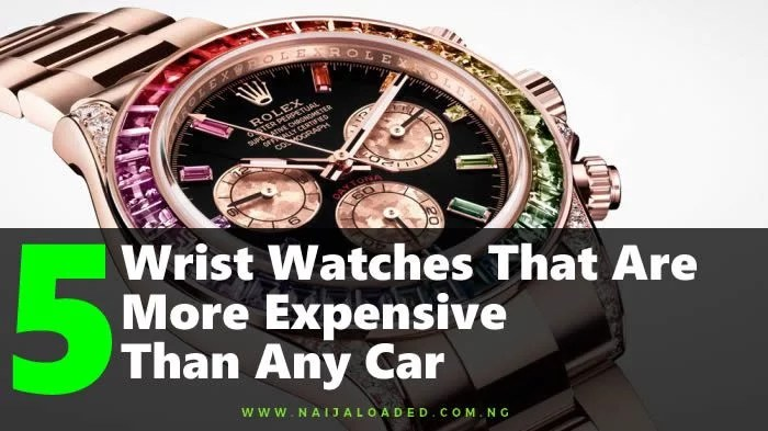 See The Top 5 Wrist Watches That Are More Expensive Than Any Car (Photos)