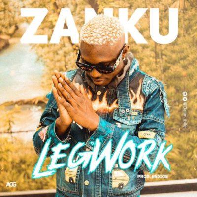 "MUSIC-Zlatan – ""Zanku"" (Legwork)"
