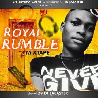 [Mixtape] DJ Lacaster – Royal Rumble