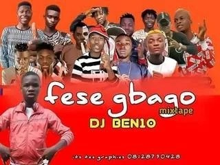 [Mixtape] DJ Ben10 – Fese Gbago Fight Mixtape