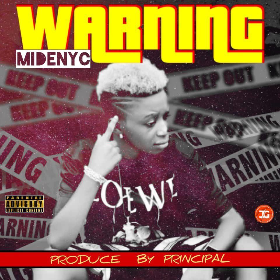 Sweetloaded IMG-20191018-WA0019 Midenyc – Warning (Prod. Principal) Music trending  Warning midenyc