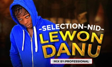 FAST DOWNLOAD: Selection Nid – Lewon Danu (Prod. Professional)