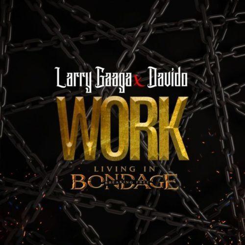 "[Music] Larry Gaaga x Davido – ""Work"" (Prod. Fresh VDM)"
