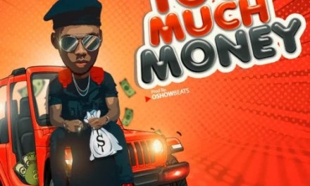 """[Music] Victor AD – """"Too Much Money"""