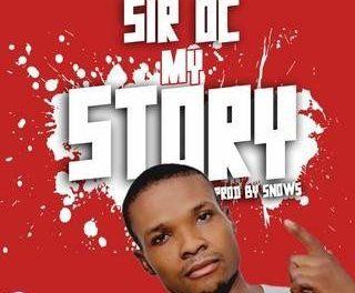 [Music] Sir Oc – My Story(Prod By Snowz)